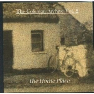 The Coleman Archive- The Home Place