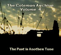 Coleman Archive-the Past Is Another Tune