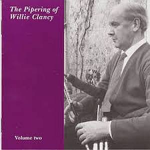 The Pipering Of Willie Clancy - Vol 2