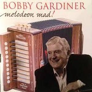 Bobby Gardiner - Melodeon Mad