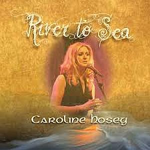 Caroline Hosey - River To Sea
