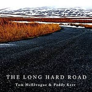 Tom Mcelvogue- The Long Hard Road