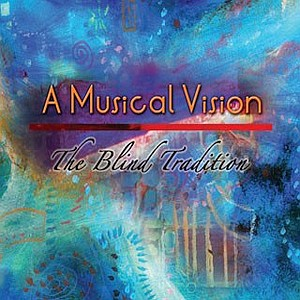 The Blind Tradition - A Musical Vision