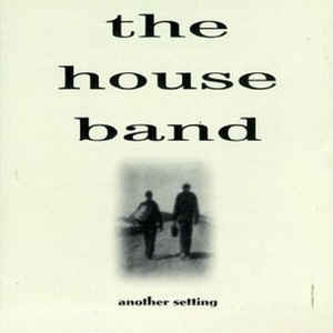 The House Band -  Another Setting