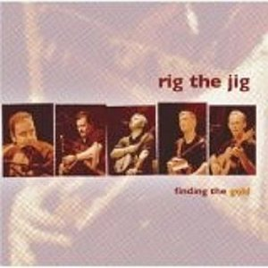 Rig The Jig - Finding The Gold