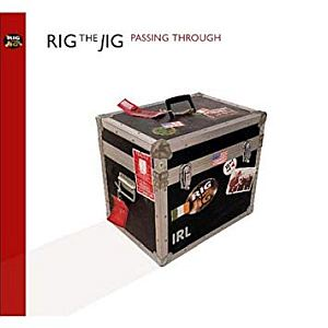 Rig The Jig - Passing Through