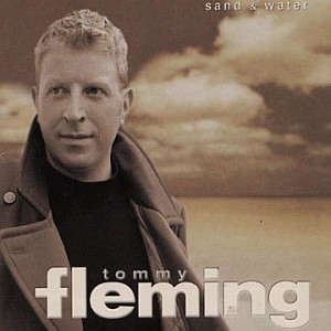 Tommy Fleming - Sand And Water