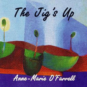 Anne- Marie O Farrell - The Jigs Up