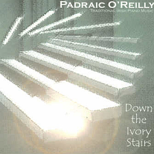 Padraic O Reilly - Down The Ivory Stairs