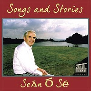 SeÁn Ó Se - Songs And Stories