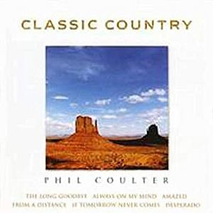Phil Coulter - Classic Country
