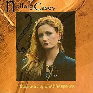 Nollaig Casey-the Music Of What Happened