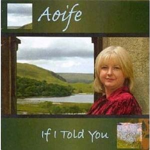 Aoife Ni Fhearraigh - If I Told You