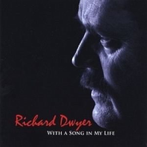 Richard Dwyer - With A Song In My Life