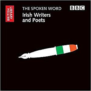 The Spoken Word- Irish Poets And Writers
