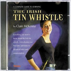A Complete Guide To Learning Tin Whistle
