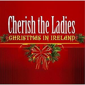 Cherish The Ladies- Christmas In Ireland
