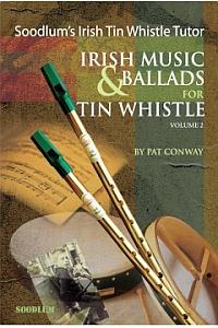 Irish Tin Whistle Tutor- Soodlums- Vol 2