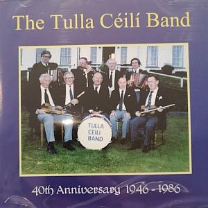 The Tulla Ceili Band - 40th Anniversary