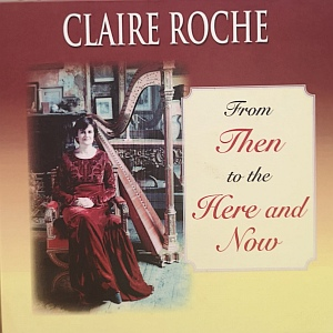 Claire Roche- From Then To The Here& Now