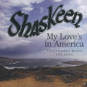 Shaskeen - My Love Is In America