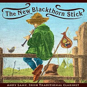 Andy Lamy - The New Blackthorn Stick