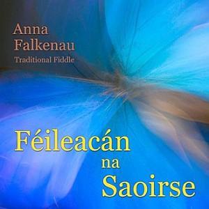 Anna Falkenau - Feileacan Na Saoirse