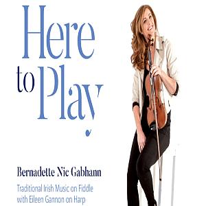 Bernadette Nic Gabhann - Here To Play