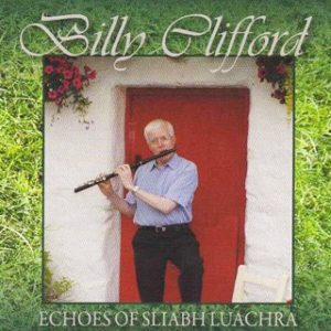 Billy Clifford- Echoes Of Sliabh Luachra