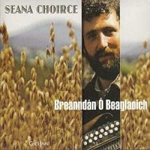 Breanndan O Beaglaoich - Seana Choirce