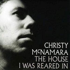 C Mcnamara - The House I Was Reared In