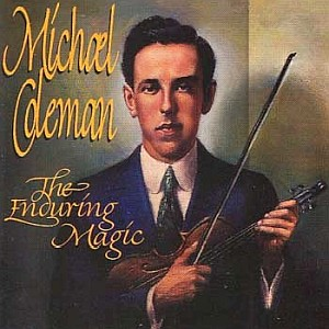Michael Coleman -  The Enduring Magic
