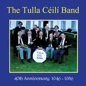 The Tulla Ceili Band - 40th Anniversary