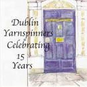 Dublin Yarnspinners Celebrating 15 Years