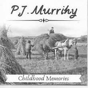 P.j. Murrihy - Childhood Memories