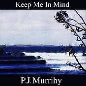 P.j. Murrihy - Keep Me In Mind