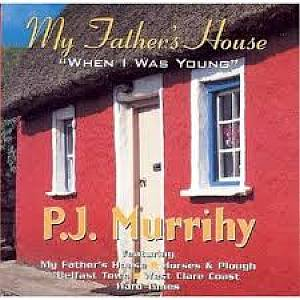P.j. Murrihy - My Fathers House
