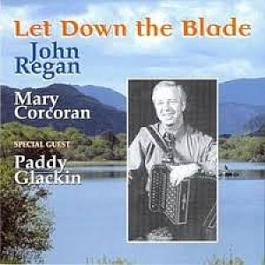 John Regan - Let Down The Blade