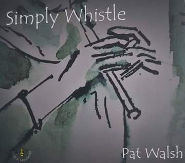Pat Walsh - Simply Whistle